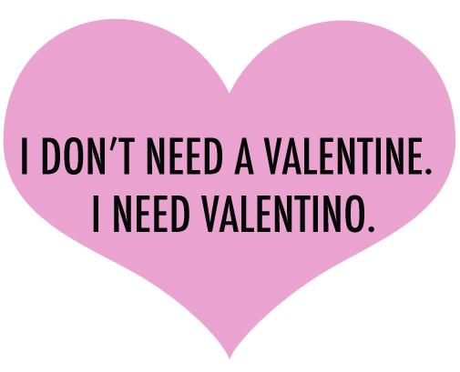 i need valentino